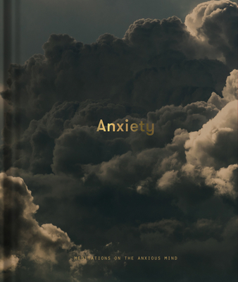 Anxiety: Meditations on the Anxious Mind Cover Image