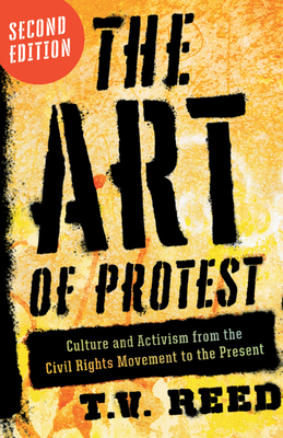 The Art of Protest: Culture and Activism from the Civil Rights Movement to the Present Cover Image