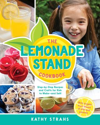 The Lemonade Stand Cookbook Step By Step Recipes And Crafts For