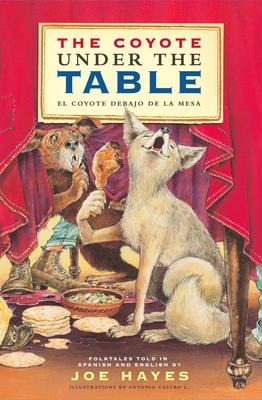 The Coyote Under the Table/El Coyote Debajo de La Mesa Cover