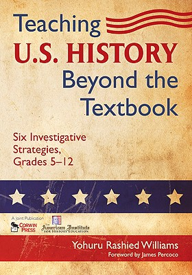 Teaching U.S. History Beyond the Textbook: Six Investigative Strategies, Grades 5-12 Cover Image