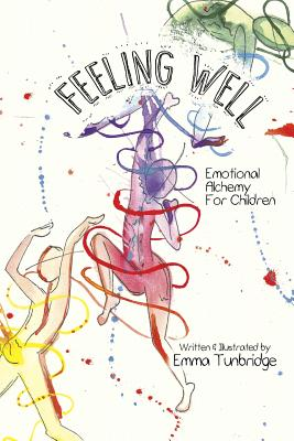 Feeling Well: Emotional Alchemy For Children Cover Image