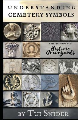Understanding Cemetery Symbols: A Field Guide for Historic Graveyards Cover Image