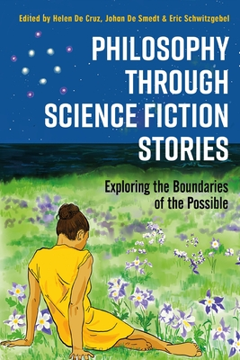Philosophy through Science Fiction Stories: Exploring the Boundaries of the Possible Cover Image