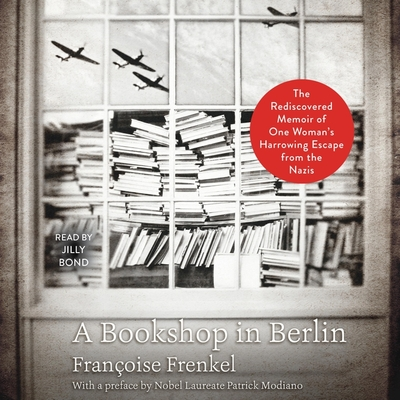 A Bookshop in Berlin: The Rediscovered Memoir of One Woman's Harrowing Escape from the Nazis Cover Image