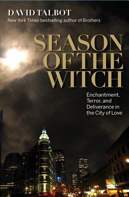 Season of the Witch: Enchantment, Terror and Deliverance in the City of Love Cover Image
