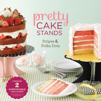 Pretty Cake Stands: Stripes & Polka Dots Cover Image