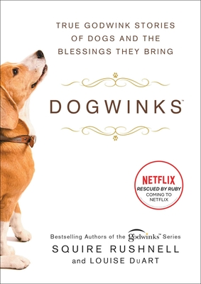 Dogwinks: True Godwink Stories of Dogs and the Blessings They Bring (The Godwink Series #6) Cover Image