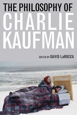The Philosophy of Charlie Kaufman (Philosophy of Popular Culture) Cover Image