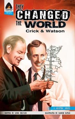 They Changed the World: Crick & Watson - The Discovery of DNA (Campfire Graphic Novels) Cover Image