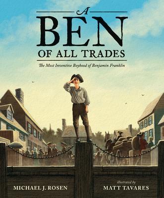 A Ben of All Trades: The Most Inventive Boyhood of Benjamin Franklin Cover Image