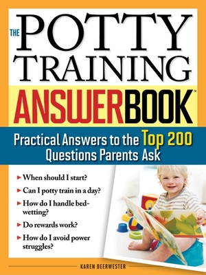 The Potty Training Answer Book: Practical Answers to the Top 200 Questions Parents Ask Cover Image