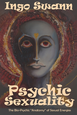 Psychic Sexuality: The Bio-Psychic Anatomy of Sexual Energies Cover Image