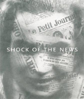 Shock of the News. Judith Brodie ... [Et Al.] Cover Image