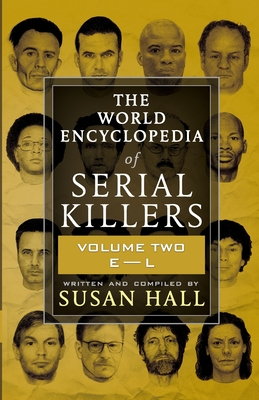 The World Encyclopedia Of Serial Killers: Volume Two E-L Cover Image