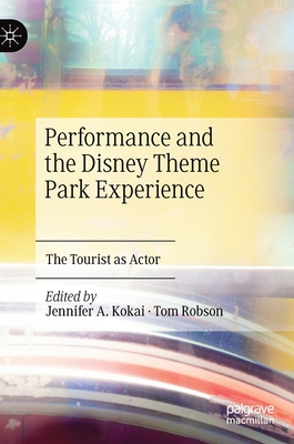 Performance and the Disney Theme Park Experience: The Tourist as Actor Cover Image