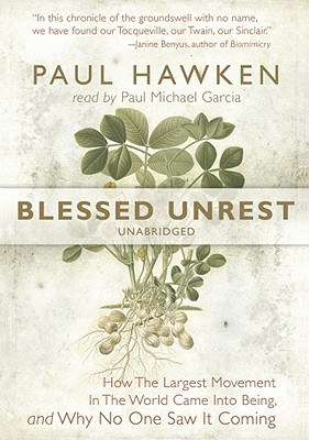 Blessed Unrest: How the Largest Movement in the World Came Into Being and Why No One Saw It Coming [With Earbuds] (Playaway Adult Nonfiction) Cover Image