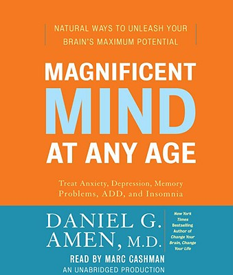 Magnificent Mind at Any Age: Natural Ways to Unleash Your Brain's Maximum Potential Cover Image