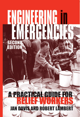 Engineering in Emergencies: A Practical Guide for Relief Workers Cover Image
