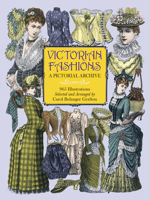 Victorian Fashions: A Pictorial Archive, 965 Illustrations (Dover Pictorial Archive) Cover Image