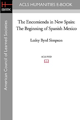The Encomienda in New Spain: The Beginning of Spanish Mexico Cover Image