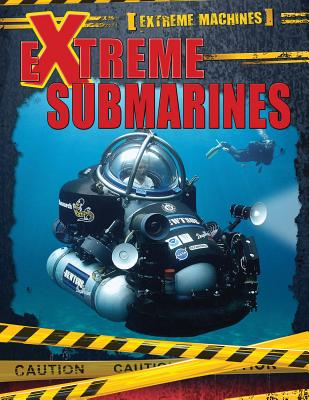 Extreme Submarines (Extreme Machines) Cover Image