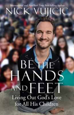 Be the Hands and Feet: Living Out God's Love for All His Children Cover Image