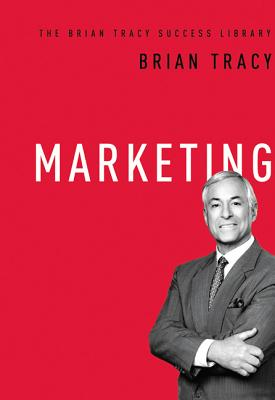 Marketing (the Brian Tracy Success Library) Cover Image