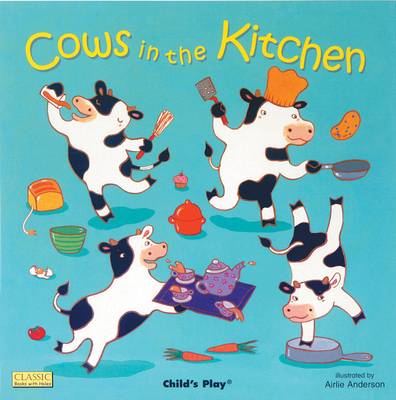 Cows in the Kitchen (Classic Books with Holes 8x8) Cover Image
