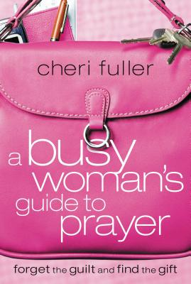A Busy Woman's Guide to Prayer Cover
