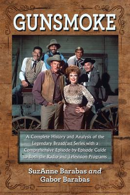 Gunsmoke 2 Volume Set: A Complete History and Analysis of the Legendary Broadcast Series with a Comprehensive Episode-By-Episode Guide to Bot Cover Image