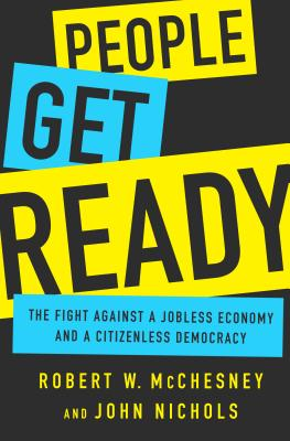 People Get Ready: The Fight Against a Jobless Economy and a Citizenless Democracy Cover Image