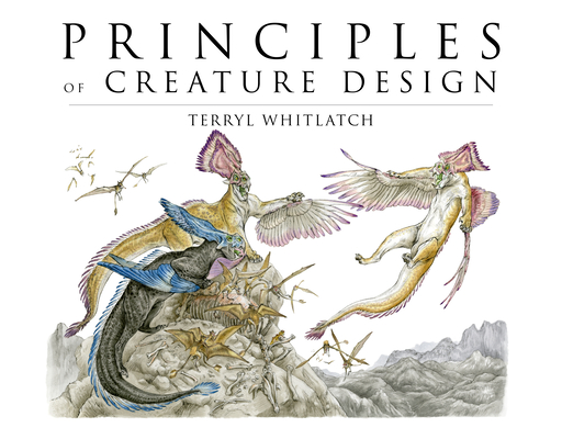 Principles of Creature Design: Creating Imaginary Animals Cover Image