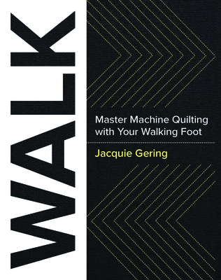 WALK: Master Machine Quilting with your Walking Foot Cover Image