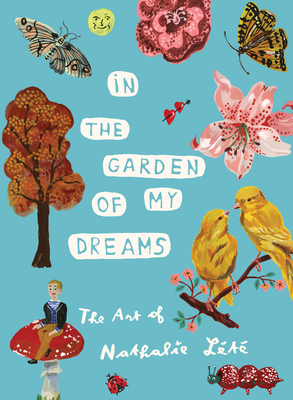 In the Garden of My Dreams: The Art of Nathalie Lété Cover Image