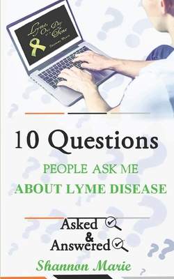 10 Questions People Ask Me About Lyme Disease Cover Image