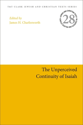 The Unperceived Continuity of Isaiah (Jewish and Christian Texts) Cover Image
