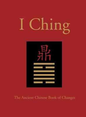 The I Ching: The Ancient Chinese Book of Changes Cover Image