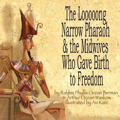 The Looooong Narrow Pharaoh & the Midwives Who Gave Birth to Freedom Cover Image