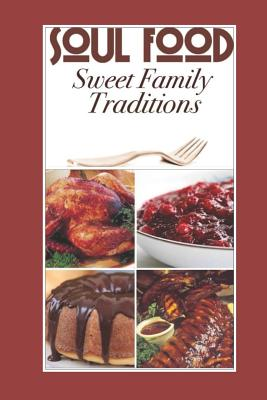 Sweet Family Traditions: Soul Food Cover Image