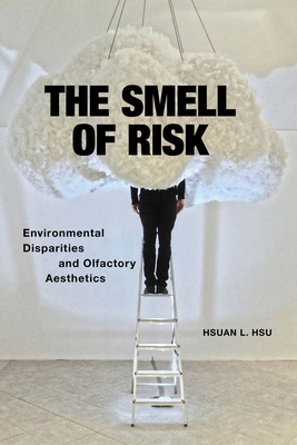 The Smell of Risk: Environmental Disparities and Olfactory Aesthetics Cover Image