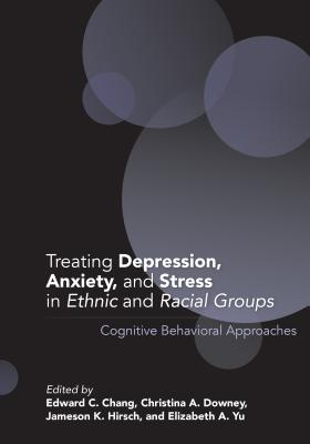 Treating Depression, Anxiety, and Stress in Ethnic and Racial Groups: Cognitive Behavioral Approaches Cover Image