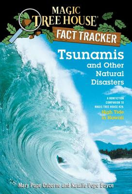 Tsunamis and Other Natural Disasters: A Nonfiction Companion to Magic Tree House #28: High Tide in Hawaii (Magic Tree House (R) Fact Tracker #15) Cover Image