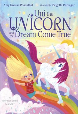 Uni the Unicorn and the Dream Come True Cover Image