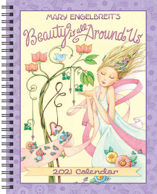 Mary Engelbreit 2021 Monthly/Weekly Planner Calendar: Beauty Is All Around Us Cover Image