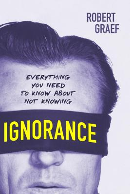 Ignorance: Everything You Need to Know about Not Knowing Cover Image