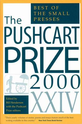 The Pushcart Prize XXIV: Best of the Small Presses 2000 Edition (The Pushcart Prize Anthologies #24) Cover Image