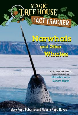 Narwhals and Other Whales: A nonfiction companion to Magic Tree House #33: Narwhal on a Sunny Night (Magic Tree House (R) Fact Tracker #42) Cover Image