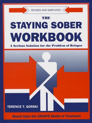 The Staying Sober Workbook: A Serious Solution for the Problem of Relapse Cover Image