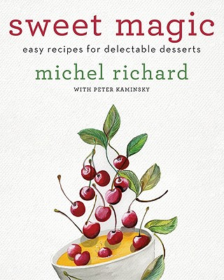 Sweet Magic: Easy Recipes for Delectable Desserts Cover Image